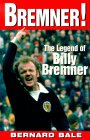 Bremner! The Legend of Billy Bremner: Bernard Bale
